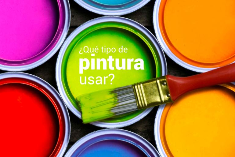 que tipo de pintura usar