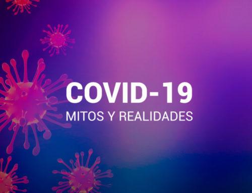 Mitos y realidades sobre el COVID-19