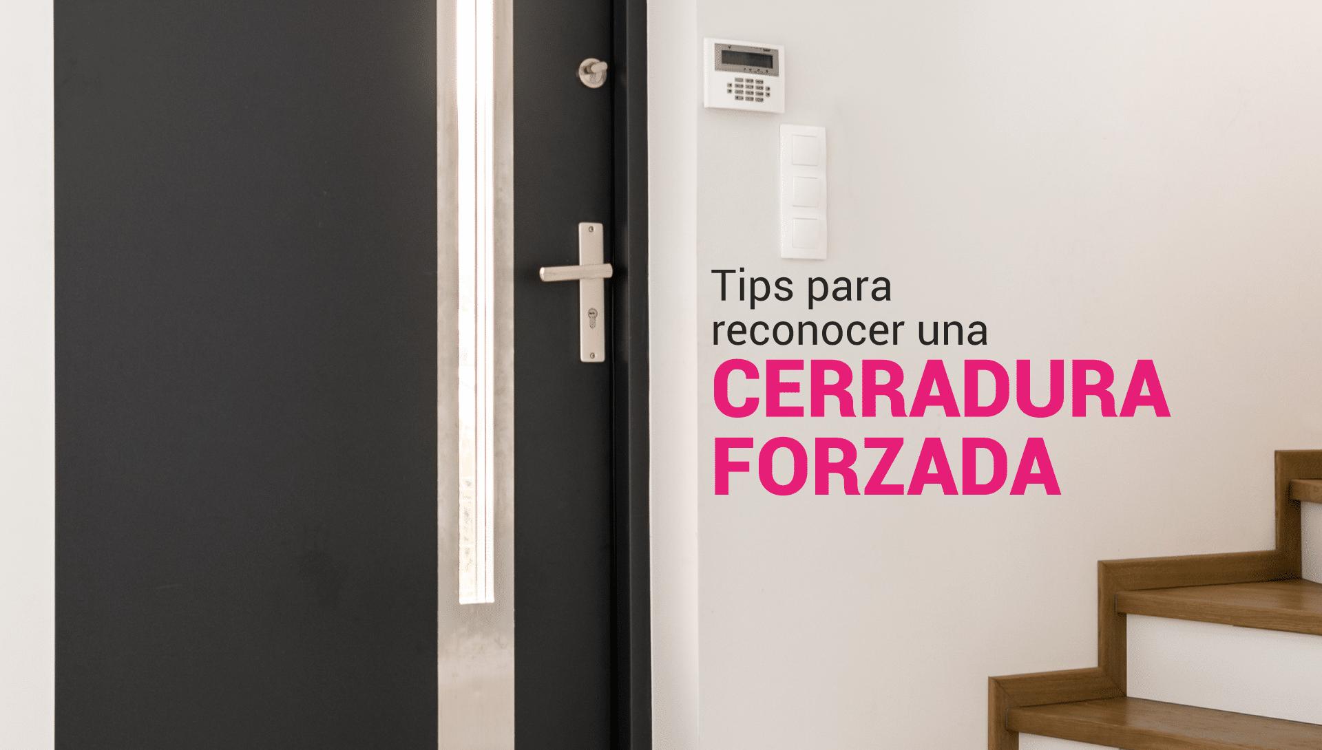 Tips para reconocer una cerradura forzada